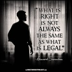 Legality never equates morality...What's right is not always what's legal...